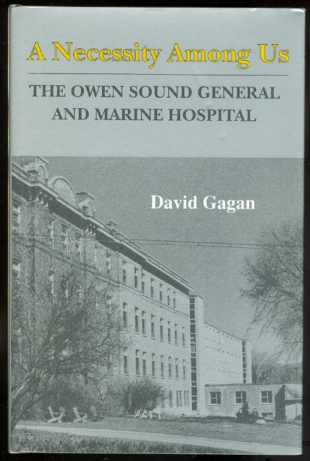 Image for 'A NECESSITY AMONG US': THE OWEN SOUND GENERAL AND MARINE HOSPITAL. 1891-1985.