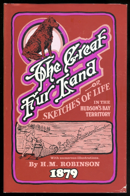 Image for THE GREAT FUR LAND OR SKETCHES FROM LIFE IN THE HUDSON'S BAY TERRITORY.