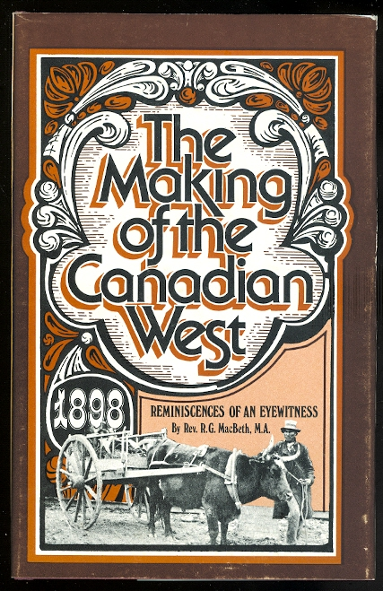 Image for THE MAKING OF THE CANADIAN WEST; BEING THE REMINISCENCES OF AN EYE-WITNESS.
