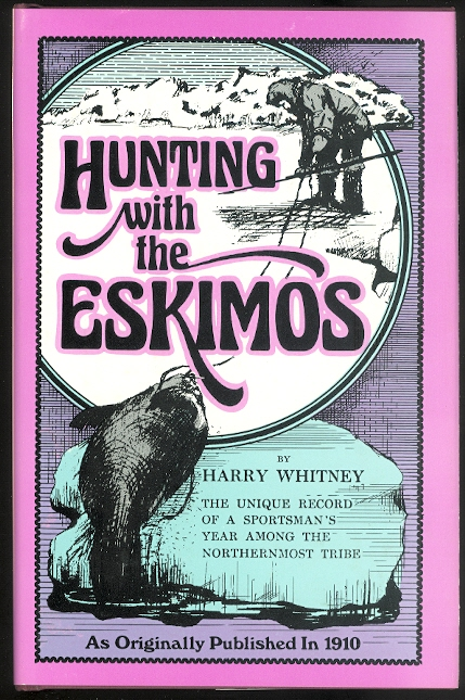 Image for HUNTING WITH THE ESKIMOS.  THE UNIQUE RECORD OF A SPORTSMAN'S YEAR AMONG THE NORTHERNMOST TRIBE - THE BIG GAME HUNTING, THE NATIVE LIFE, AND THE BATTLE FOR EXISTENCE THROUGH THE LONG ARCTIC NIGHT.