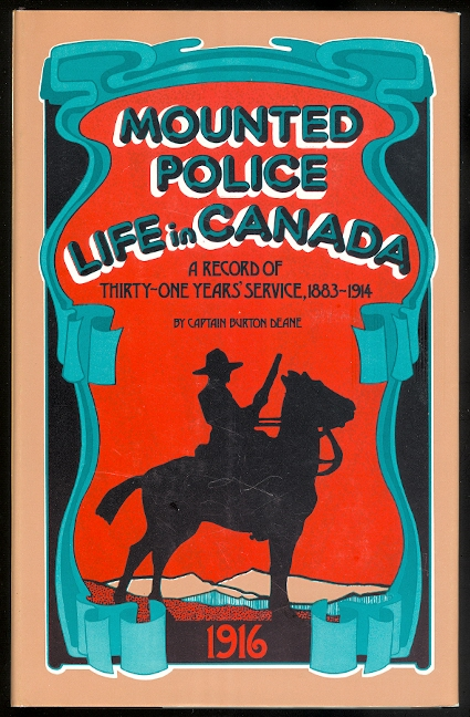 Image for MOUNTED POLICE LIFE IN CANADA;  A RECORD OF THIRTY-ONE YEARS' SERVICE.