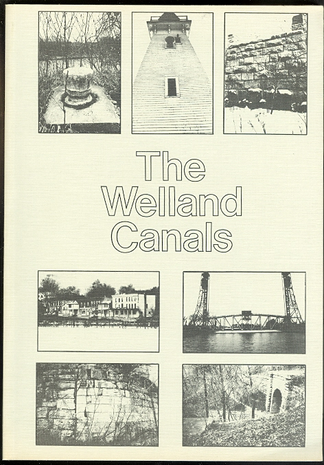 Image for THE WELLAND CANALS; HISTORICAL RESOURCE ANALYSIS AND PRESERVATION ALTERNATIVES.  HERITAGE PLANNING STUDY 1.  2d (REV.) ED.