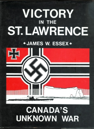 Image for VICTORY IN THE ST. LAWRENCE:  CANADA'S UNKNOWN WAR.