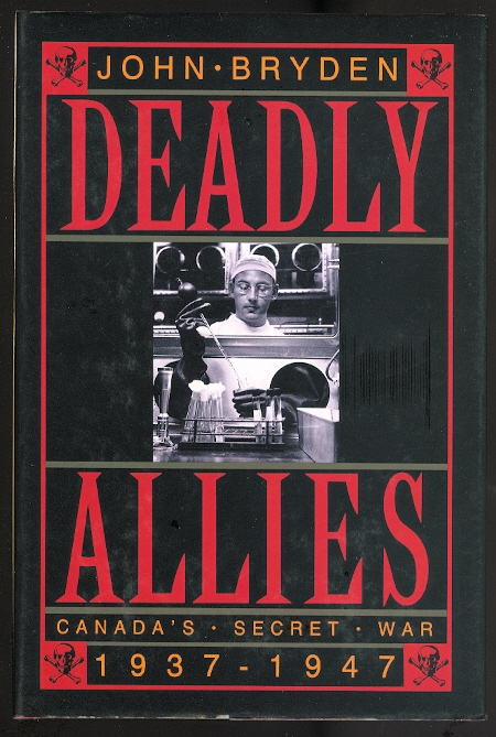 Image for DEADLY ALLIES:  CANADA'S SECRET WAR, 1937-1947.
