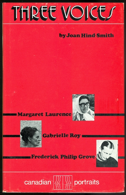 Image for THREE VOICES:  THE LIVES OF MARGARET LAURENCE, GABRIELLE ROY, FREDERICK PHILIP GROVE.