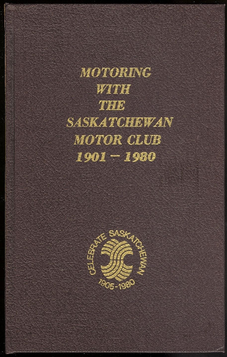 Image for MOTORING WITH THE SASKATCHEWAN MOTOR CLUB 1901-1980.