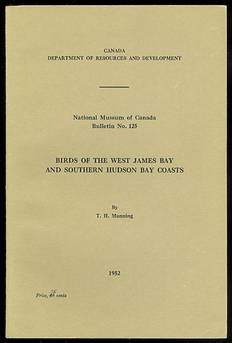 Image for BIRDS OF THE WEST JAMES BAY AND SOUTHERN HUDSON BAY COASTS.  NATIONAL MUSEUM OF CANADA BULLETIN NO. 125.
