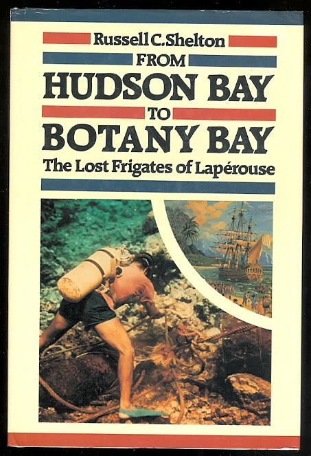 Image for FROM HUDSON BAY TO BOTANY BAY: THE LOST FRIGATES OF LAPEROUSE.
