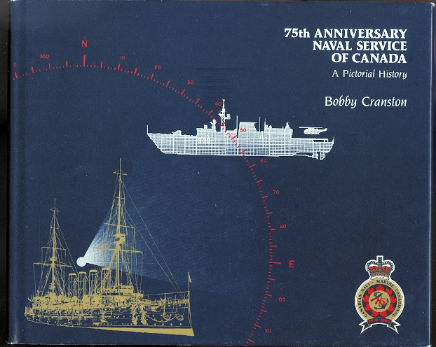 Image for 75TH ANNIVERSARY NAVAL SERVICE OF CANADA:  A PICTORIAL HISTORY.