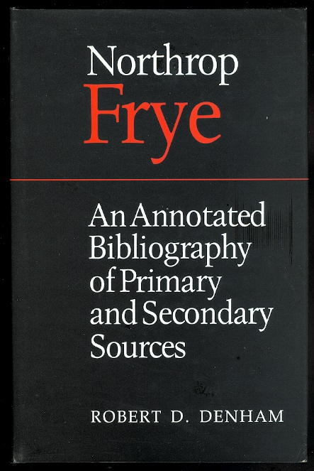 Image for NORTHROP FRYE: AN ANNOTATED BIBLIOGRAPHY OF PRIMARY AND SECONDARY SOURCES.