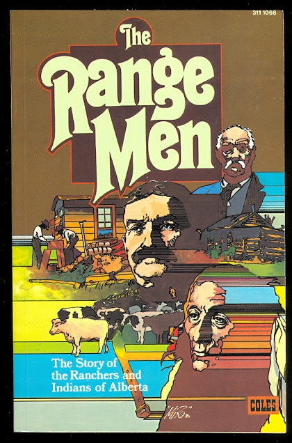 Image for THE RANGE MEN.  THE STORY OF THE RANCHERS AND INDIANS OF ALBERTA.