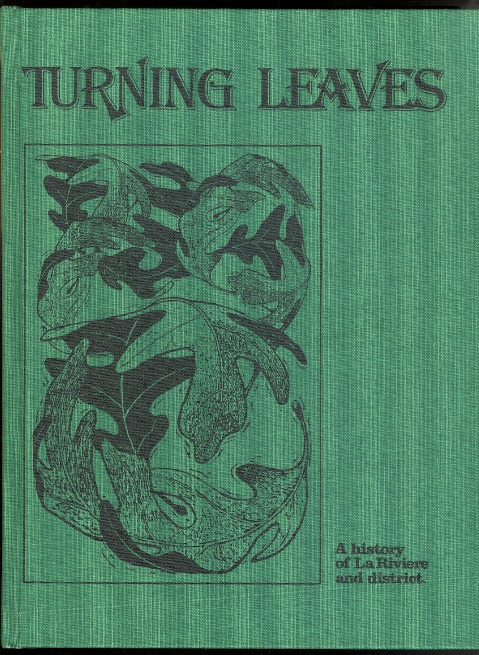 Image for TURNING LEAVES:  A HISTORY OF LA RIVIERE AND DISTRICT.