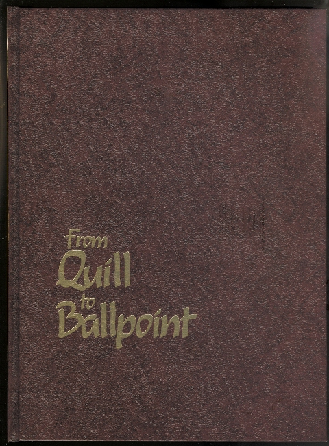 Image for FROM QUILL TO BALLPOINT, 1591-1988.