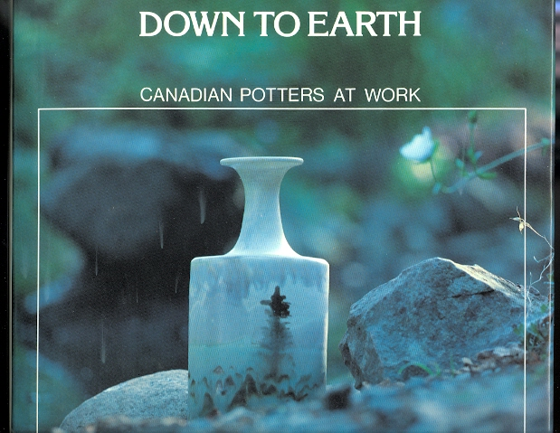 Image for DOWN TO EARTH:  CANADIAN POTTERS AT WORK.