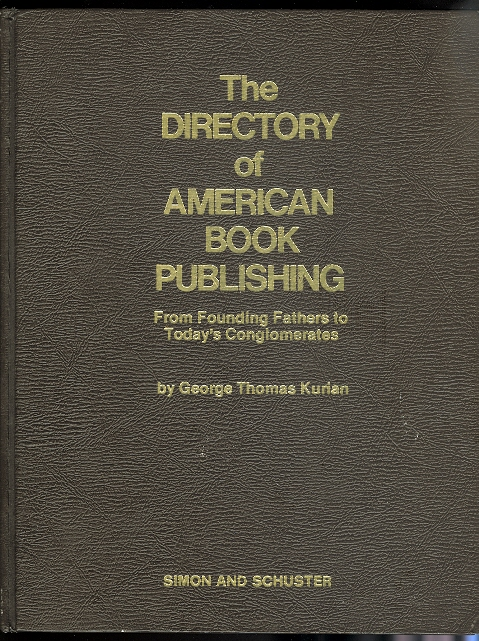 Image for THE DIRECTORY OF AMERICAN BOOK PUBLISHING:  FROM FOUNDING FATHERS TO TODAY'S CONGLOMERATES.