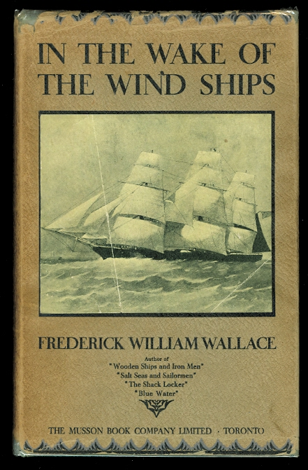 Image for IN THE WAKE OF THE WIND-SHIPS:  NOTES, RECORDS AND BIOGRAPHIES PERTAINING TO THE SQUARE-RIGGED MERCHANT MARINE OF BRITISH NORTH AMERICA.