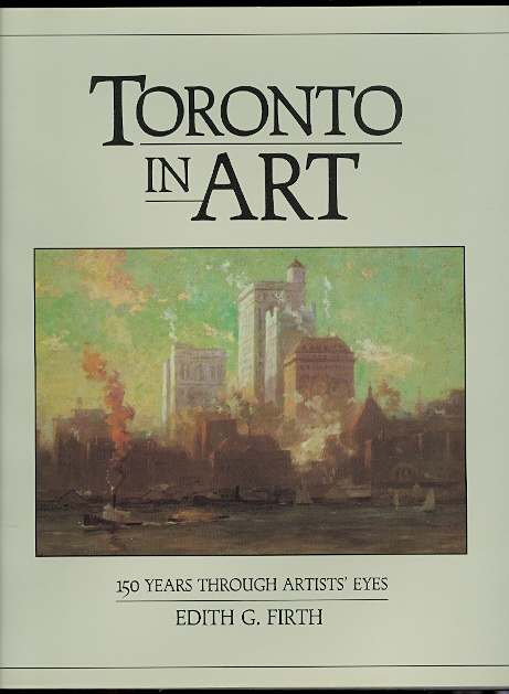 Image for TORONTO IN ART:  150 YEARS THROUGH ARTISTS' EYES.