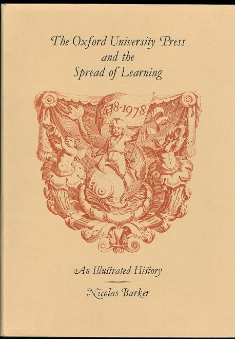 Image for THE OXFORD UNIVERSITY PRESS AND THE SPREAD OF LEARNING, 1478-1978:  AN ILLUSTRATED HISTORY.