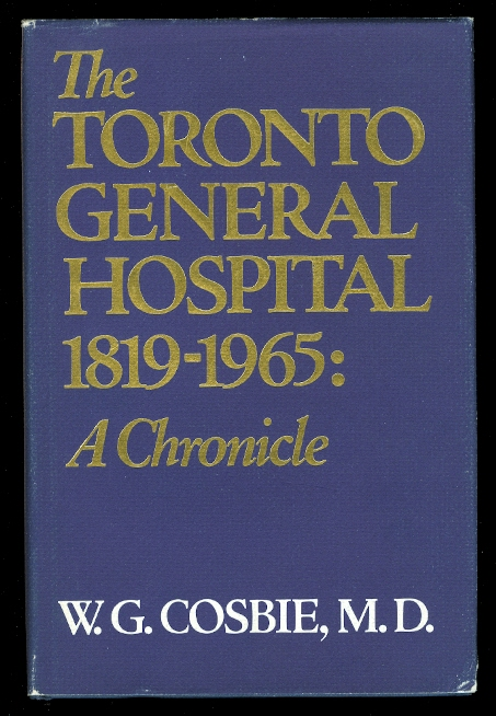 Image for THE TORONTO GENERAL HOSPITAL, 1819-1965:  A CHRONICLE.