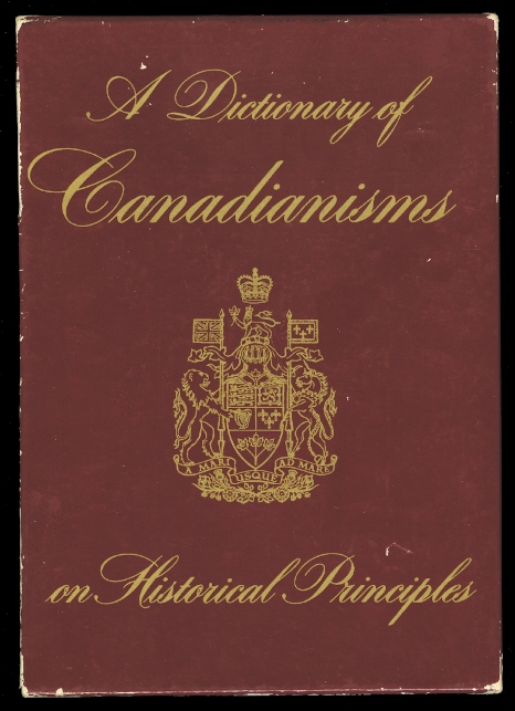 Image for A DICTIONARY OF CANADIANISMS ON HISTORICAL PRINCIPLES.