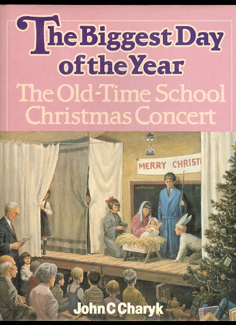 Image for THE BIGGEST DAY OF THE YEAR:  THE OLD-TIME SCHOOL CHRISTMAS CONCERT.