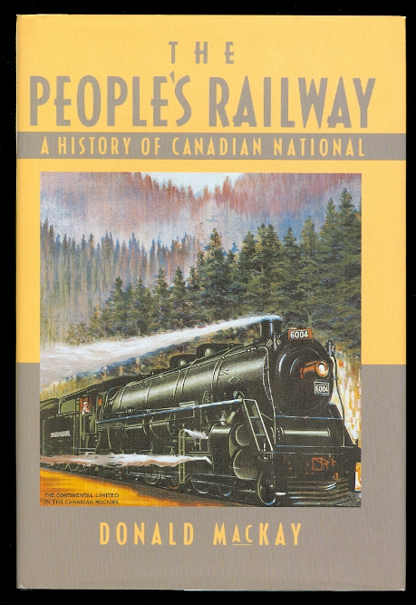 Image for THE PEOPLE'S RAILWAY:  A HISTORY OF CANADIAN NATIONAL.