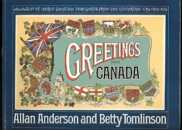 Image for GREETINGS FROM CANADA:  AN ALBUM OF UNIQUE CANADIAN POSTCARDS FROM THE EDWARDIAN ERA 1900-1916.  (POST CARDS)