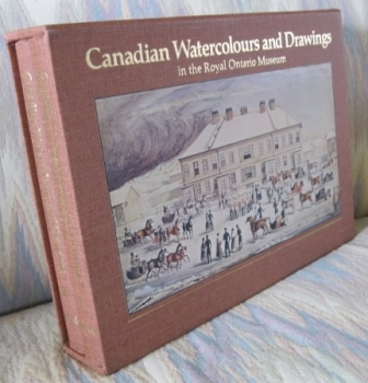Image for CANADIAN WATERCOLOURS AND DRAWINGS IN THE ROYAL ONTARIO MUSEUM.  2 VOLUME SET IN SLIPCASE.