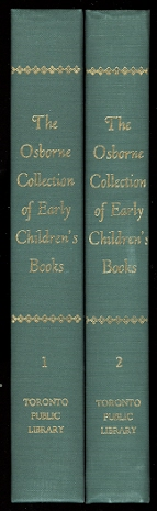 Image for THE OSBORNE COLLECTION OF EARLY CHILDREN'S BOOKS, 1566-1910:  A CATALOGUE.  VOLUME I &THE OSBORNE COLLECTION OF EARLY CHILDREN'S BOOKS, 1476-1910:  A CATALOGUE.  VOLUME II.  2 VOLUME SET.