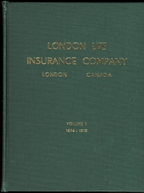 Image for THE STORY OF THE LONDON LIFE INSURANCE COMPANY.  VOLUME I:  1874-1918 & VOLUME II: 1919-1963.  2 VOLUME SET.