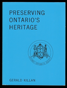 Image for PRESERVING ONTARIO'S HERITAGE:  A HISTORY OF THE ONTARIO HISTORICAL SOCIETY.