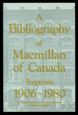 Image for A BIBLIOGRAPHY OF MACMILLAN OF CANADA IMPRINTS 1906-1980.  DUNDURN CANADIAN HISTORICAL DOCUMENT SERIES NO. 4.
