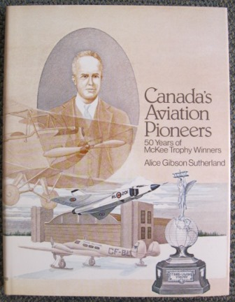Image for CANADA'S AVIATION PIONEERS:  50 YEARS OF McKEE TROPHY WINNERS.