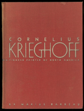 Image for CORNELIUS KRIEGHOFF:  PIONEER PAINTER OF NORTH AMERICA.