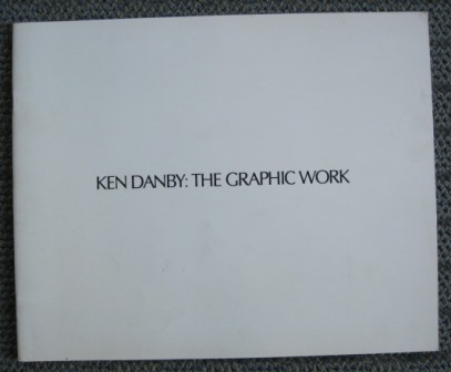 Image for KEN DANBY:  THE GRAPHIC WORK.  LITHOGRAPHS AND SERIGRAPHS.