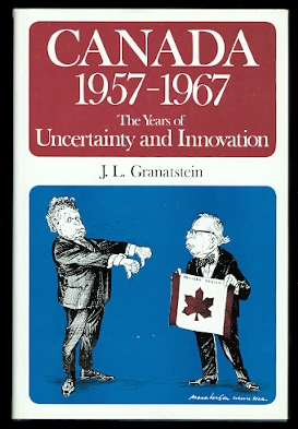 Image for CANADA 1957-1967:  THE YEARS OF UNCERTAINTY AND INNOVATION.  THE CANADIAN CENTENARY SERIES NO. 19.