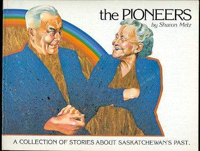 Image for THE PIONEERS.  BASED ON THE SASKATCHEWAN RADIO SERIES.