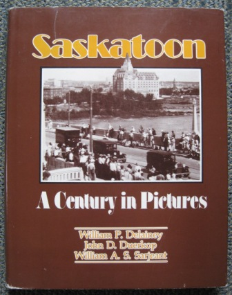 Image for SASKATOON:  A CENTURY IN PICTURES.