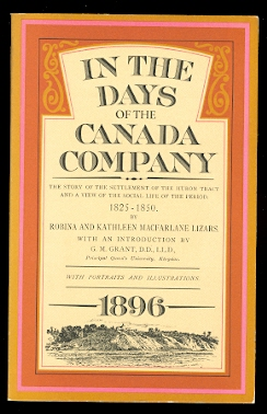 Image for IN THE DAYS OF THE CANADA COMPANY:  THE STORY OF THE SETTLEMENT OF THE HURON TRACT AND A VIEW OF THE SOCIAL LIFE OF THE PERIOD.  1825-1850.