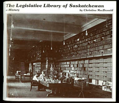 Image for THE LEGISLATIVE LIBRARY OF SASKATCHEWAN:  A HISTORY.
