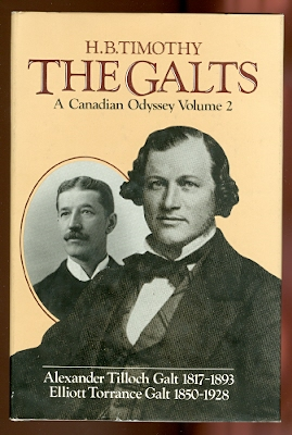 Image for THE GALTS: A CANADIAN ODYSSEY.  VOLUME 2:  ALEXANDER TILLOCH GALT 1817-1893, ELLIOTT TORRANCE GALT 1850-1928.