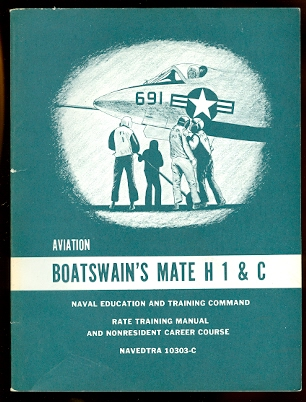 Image for AVIATION BOATSWAIN'S MATE H 1 & C.  RATE TRAINING MANUAL AND NONRESIDENT CAREER COURSE.  NAVEDTRA 10303-C