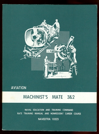 Image for AVIATION MACHINIST'S MATE 3 & 2.  RATE TRAINING MANUAL AND NONRESIDENT CAREER COURSE.  NAVEDTRA 10323.