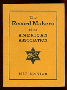 Image for THE RECORD MAKERS OF THE AMERICAN ASSOCIATION.  1937 EDITION.  THIRTY-SIXTH ANNIVERSARY SOUVENIR OF THE AMERICAN ASSOCIATION.  CONTAINING THE YEARLY AND ALL-TIME RECORDS OF THE LEAGUE.