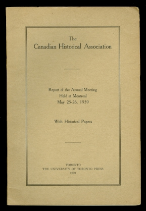 Image for THE CANADIAN HISTORICAL ASSOCIATION.  REPORT OF THE ANNUAL MEETING HELD AT MONTREAL, MAY 25-26, 1939.  WITH HISTORICAL PAPERS.
