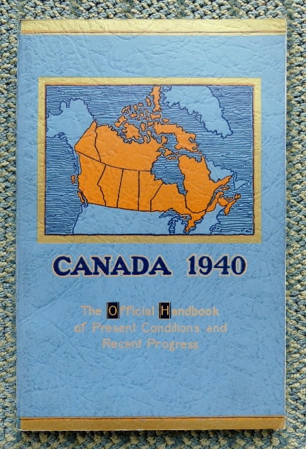 Image for CANADA 1940:  THE OFFICIAL HANDBOOK OF PRESENT CONDITIONS AND RECENT PROGRESS.  THE ROYAL VISIT EDITION.