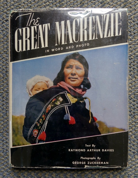 Image for THE GREAT MACKENZIE:  IN WORD AND PHOTOGRAPH.