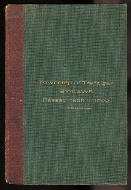 Image for BY-LAWS SELECTED FROM AMONG THOSE PASSED DURING THE YEARS 1859 TO 1922.  TOWNSHIP OF TRAFALGAR, PROVINCE OF ONTARIO.