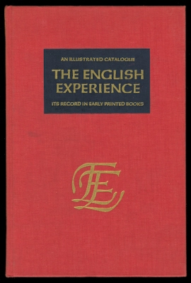 Image for THE ENGLISH EXPERIENCE:  ITS RECORD IN EARLY PRINTED BOOKS PUBLISHED IN FACSIMILE.  A CATALOUGE OF THE FIRST 143 VOLUMES NOW OUT, REPRODUCING ALL TITLE-PAGES AND A LIST OF FORTHCOMING VOLUMES OF THE 3rd GROUP (1969).