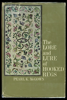Image for THE LORE AND LURE OF HOOKED RUGS.